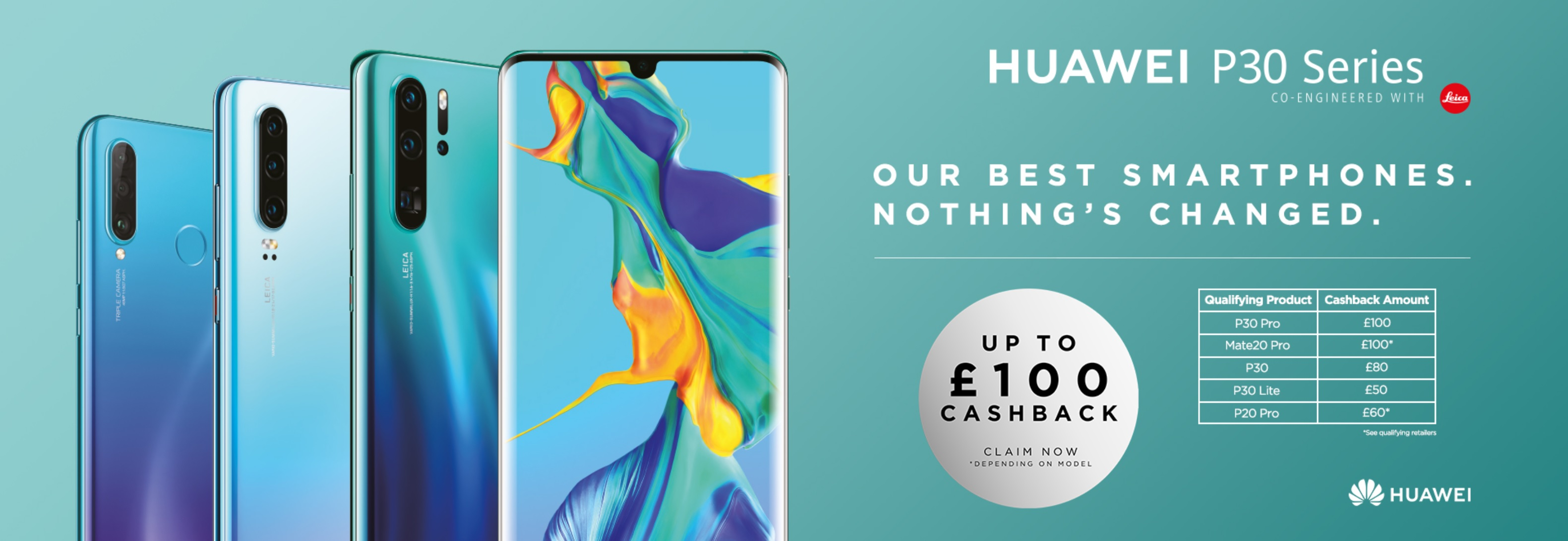 Up to £100 Cashback from Huawei with selected P30, P30 Pro, Mate 20 Pro, P30 Lite and P20 Pro contract deals
