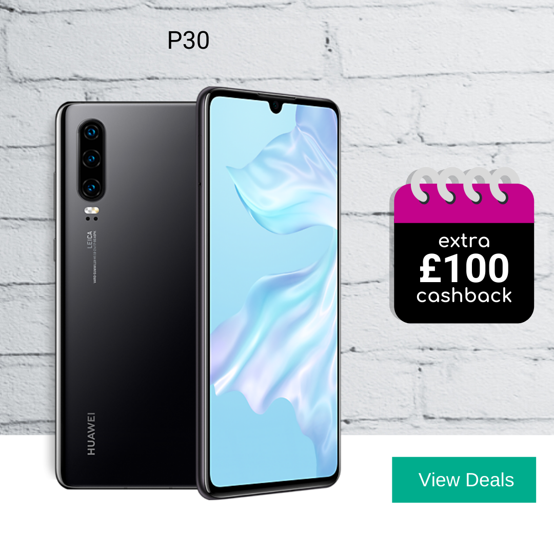 Huawei P30 deals with £100 cashback
